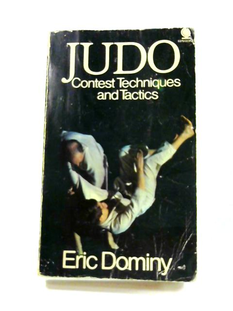 Judo: Contest Techniques and Tactics By Eric Dominy