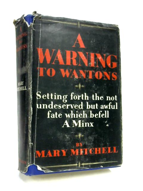 A Warning to Wantons by Mary Mitchell