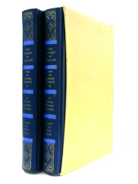 The History of England from the Accession of James II: Vol. I and II by T.B. Macaulay