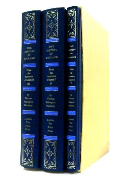 The History of England from the Accession of James II: Vol. 3, 4 and 5 by T.B. Macaulay