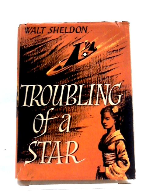 Troubling of A Star by Walt Sheldon