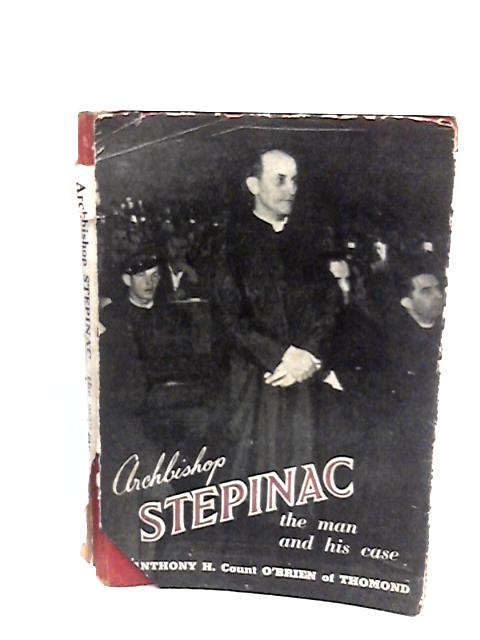Archbishop Stepinac: The Man and His Case by Henry, A.