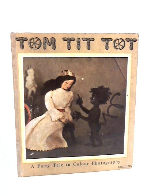 Tom Tit Tot A Fairytale In Colour Photography Represented By Dolls And Photographed In Natural Colours by Serkin, Amalia