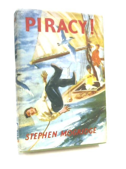 Piracy! by Stephen Mogridge