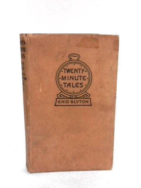 Twenty-minute Tales by Blyton, Enid