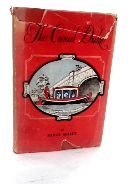 Canal Duke: 3rd Duke of Bridgewater by Malet, Hugh