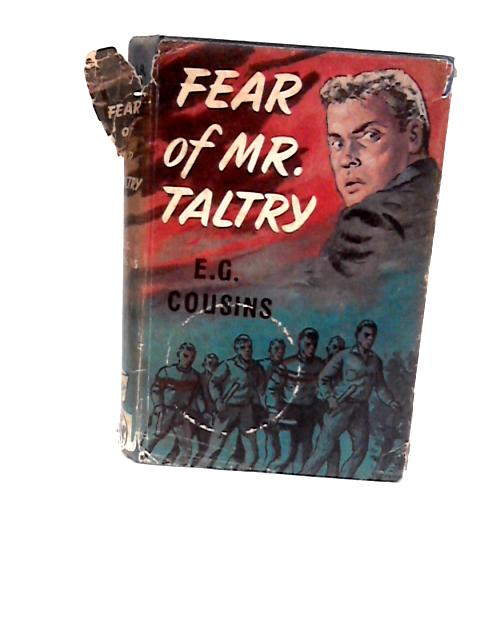 Fear of Mr. Taltry by Cousins, E.G.,