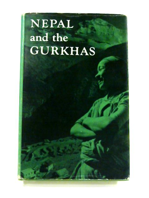 Nepal and the Gurkhas By Anon