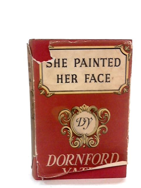 She Painted Her Face by Yates, Dornford