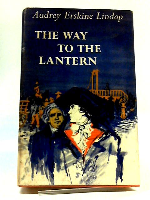 The Way to the Lantern by Audrey Erskine Lindop
