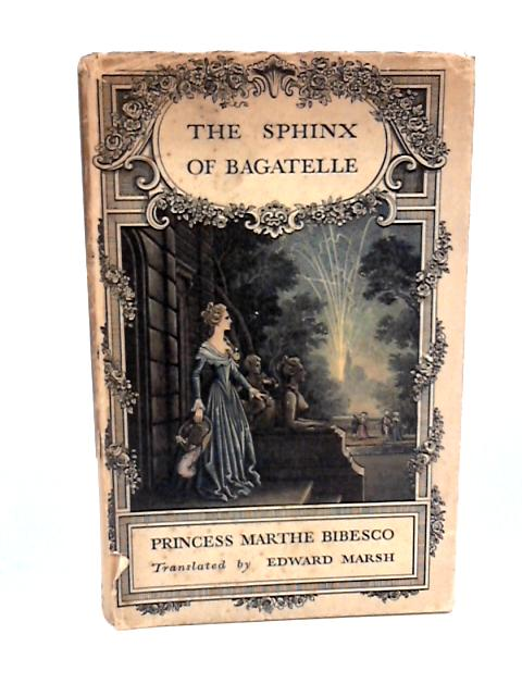 The Sphinx of Bagatelle by Bibesco, Princess Marthe