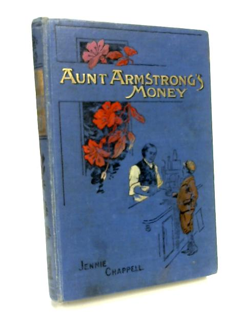 Aunt Armstrong's Money by Jennie Chappell