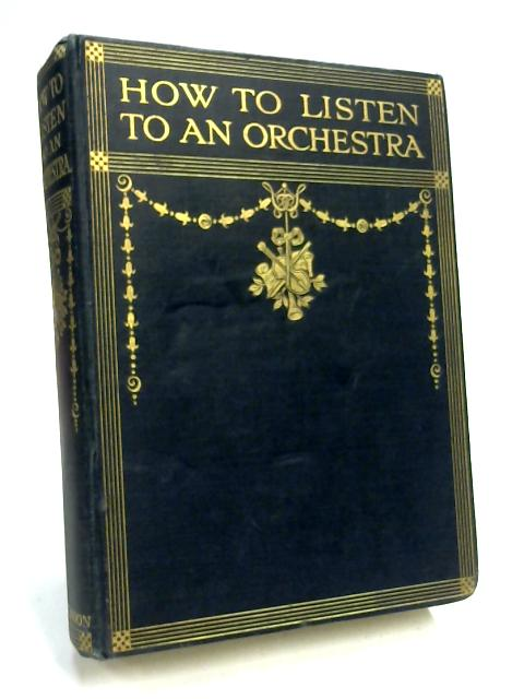 How to Listen to An Orchestra By Annie W Patterson