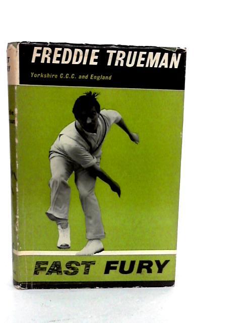 Fast Fury. By Trueman, Freddie.