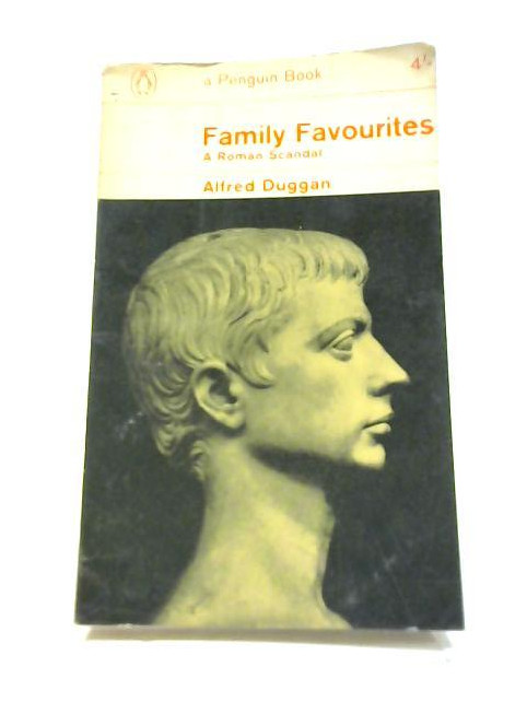 Family Favourites A Roman Scandal by Duggan, Alfred