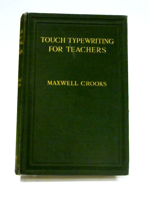 Touch Typewriting For Teachers By Maxwell Crooks