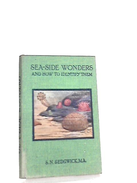 Sea-Side Wonders and How to Identify Them by S. N. Sedgwick