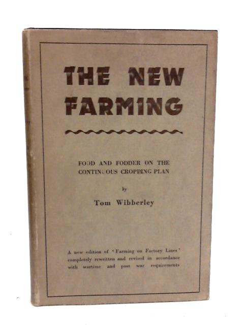 The New Farming By Wibberley, T