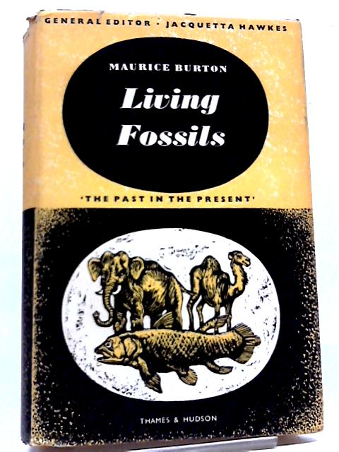 Living Fossils By M Burton