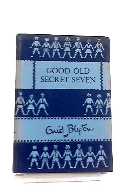 Good old Secret Seven by Blyton, Enid