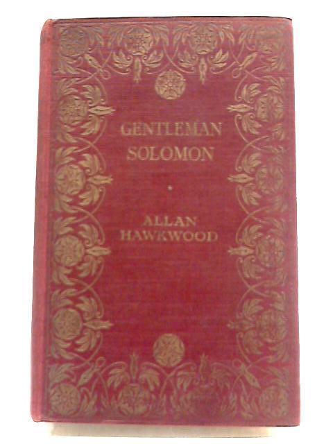 Gentleman Solomon by Allan Hawkwood