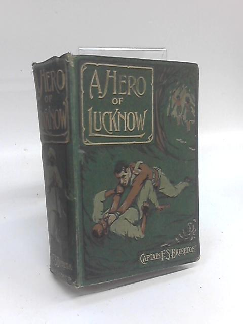 A Hero of Lucknow by F. S. Brereton