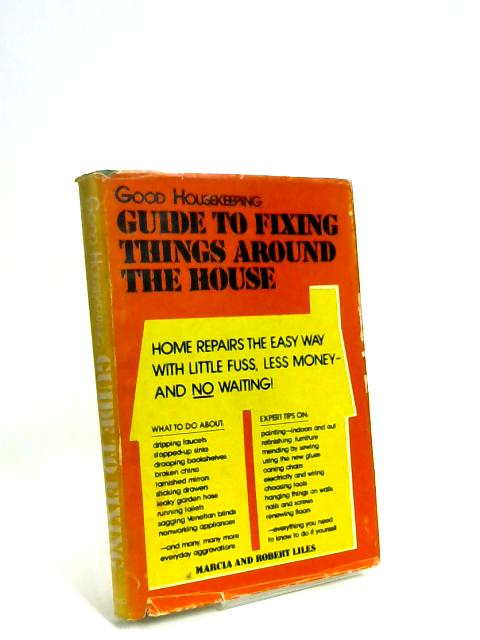 Guide to Fixing Things about the House By Marcia D and Robert Liles