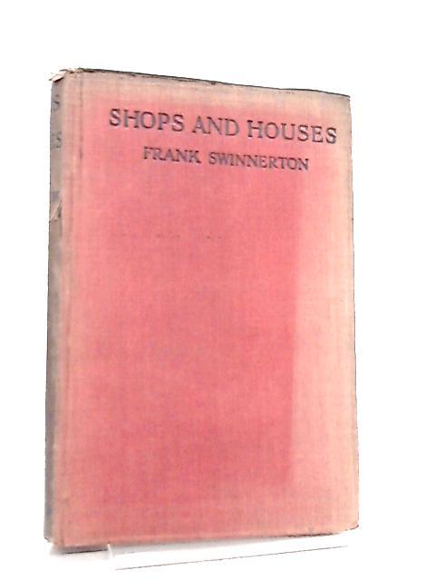 Shops and Houses By Frank Swinnerton