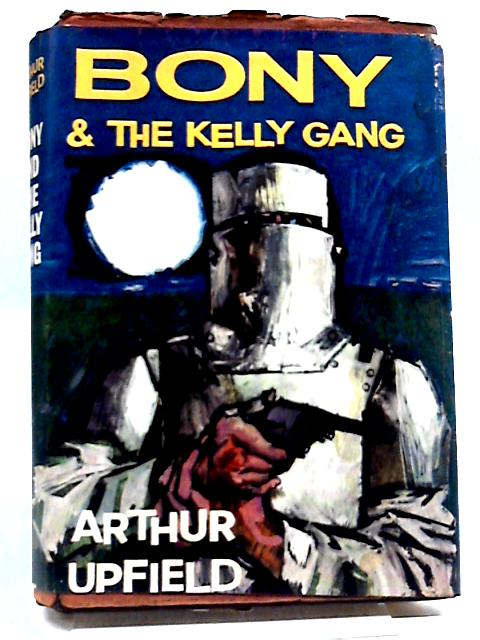 Bony & The Kelly Gang by Arthur Upfield
