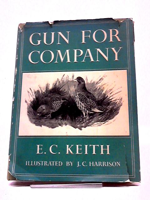 Gun For Company by Edward Charles Keith