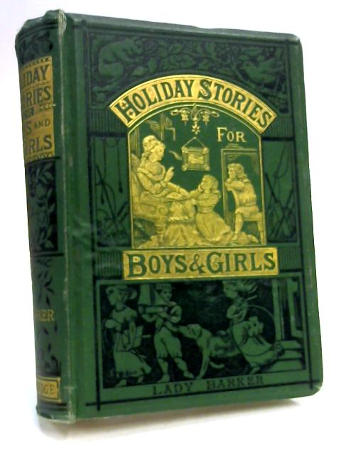 Holiday Stories for Boys and Girls by Lady Barker