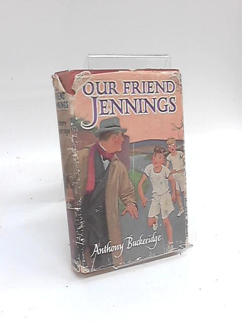 Our Friend Jennings by Anthony Buckeridge