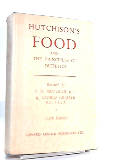 Hutchinson's Food and the Principles of Dietetics By V. H. Mottram