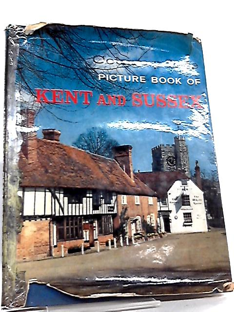 The Country Life Picture Book of Kent and Sussex by Anon