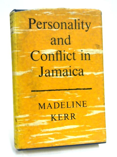 Personality and Conflict in Jamaica by Madeline Kerr