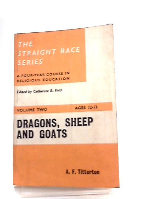Dragons, Sheep and Goats (Straight Race Vol 2) by Anna Frances Titterton
