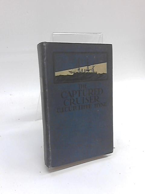 The Captured Cruiser or, Two Years from Land by C. J. Cutcliffe Hyne