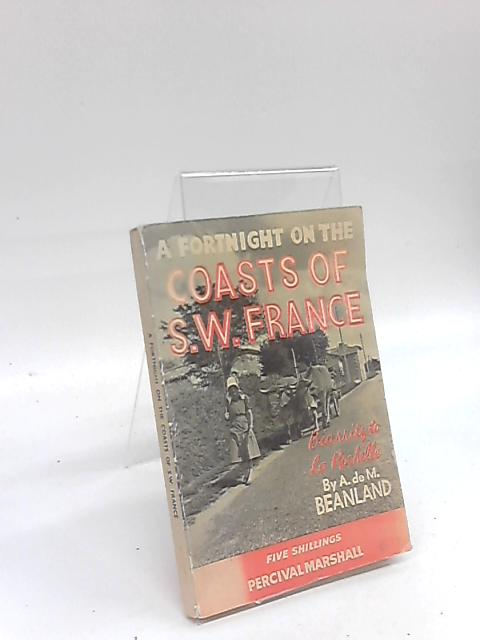 A Fortnight on the Coasts of S.W. France by A. De. M. Beanland