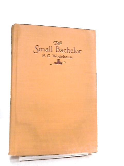 The Small Bachelor by P. G. Wodehouse