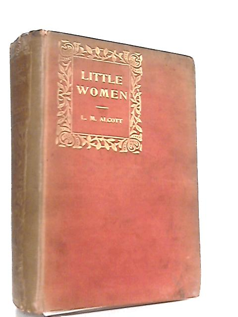Little Women Parts I & II Complete Edition by Louisa M. Alcott