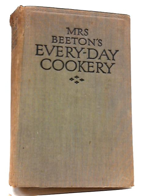 Mrs Beetons Everyday Cookery by Mrs Beetons