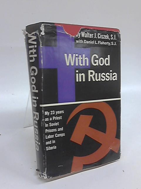 With God in Russia by Walter J Ciszek