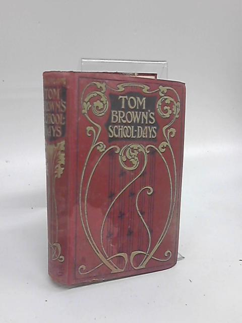 Tom Brown's School-Days With Twelve Illustrations by An Old Boy