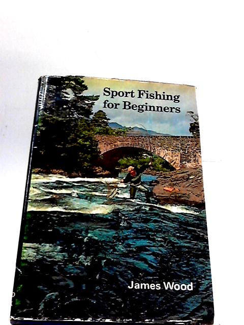 Sport Fishing for Beginners by Wood