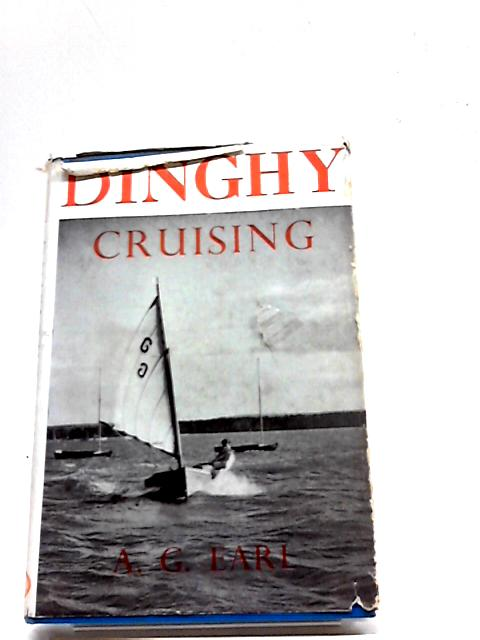 Dinghy Cruising by A G Earl