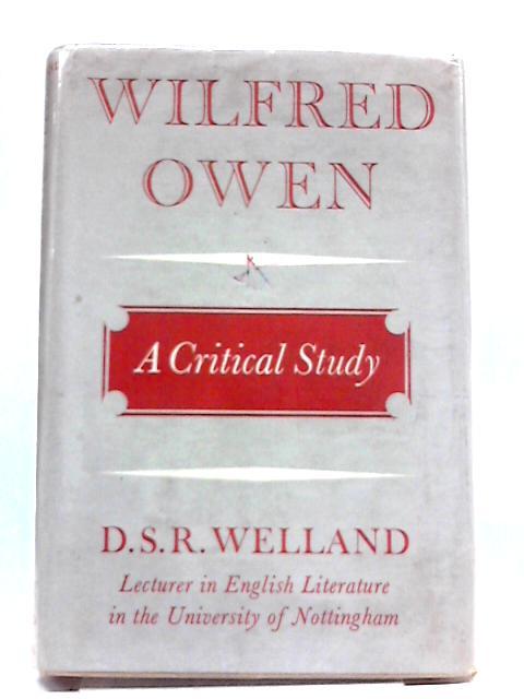 Wilfred Owen: A Critical Study by Dennis Welland