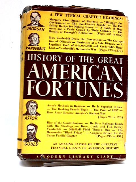 History of The Great American Fortunes by Gustavus Myers