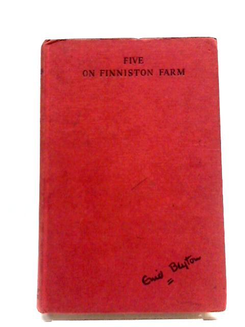 Five on Finniston Farm by Enid Blyton