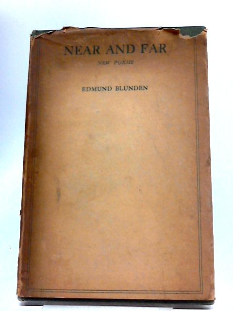 Near And Far: New Poems by Edmund Blunden