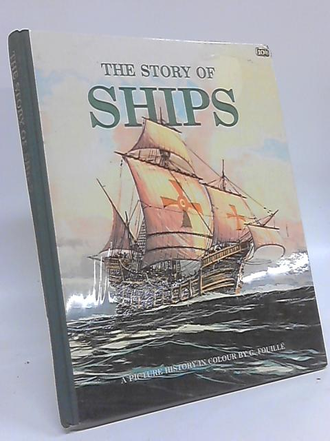 The Story of Ships by G Fouille